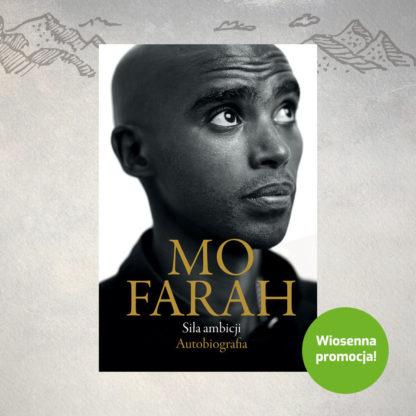 Siła ambicji - autobiografia, M. FARAH