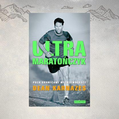 Ultramaratończyk, D. KARNAZES (nowe wydanie)